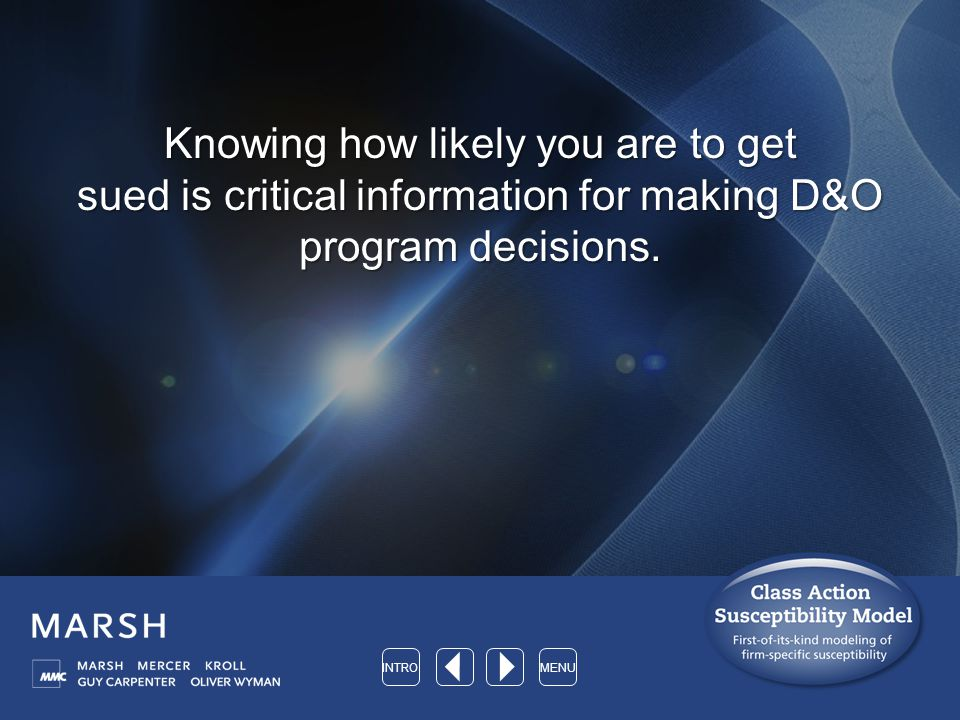 Knowing how likely you are to get sued is critical information for making D&O program decisions.