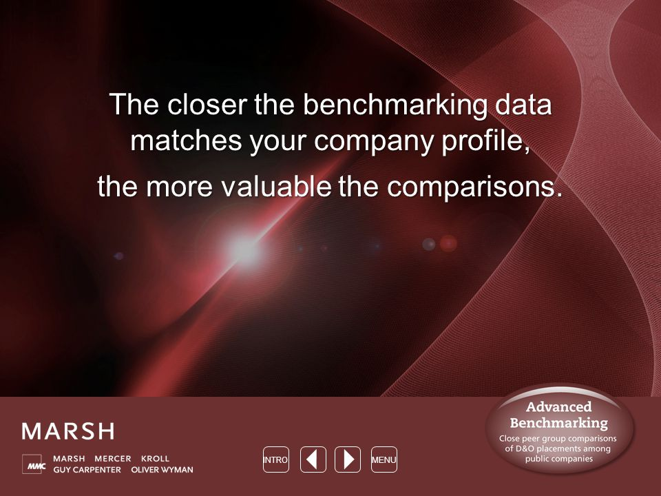 The closer the benchmarking data matches your company profile, the more valuable the comparisons.