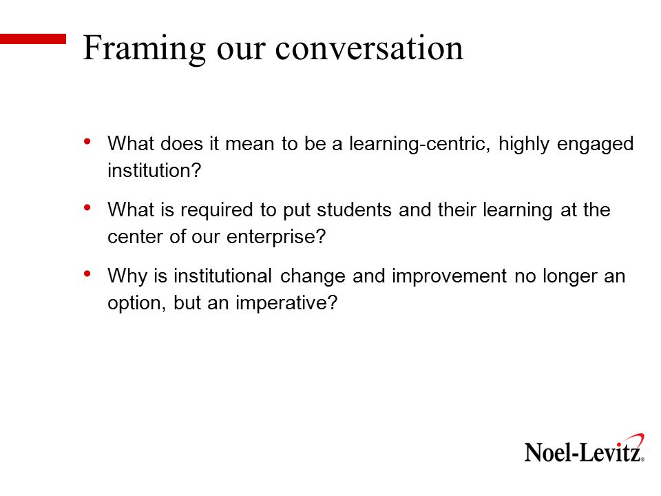 The Learning Paradigm The Learning Paradigm envisions the institution itself as a learner… (Barr & Tagg, 1995) As we understand the term, learning is not something reserved for classrooms or degree programs.