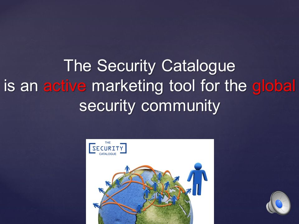 The Security Catalogue Your active marketing tool