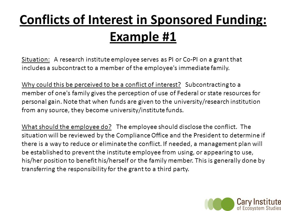 Situation: A research institute employee serves as PI or Co-PI on a grant that includes a subcontract to a member of the employee s immediate family.