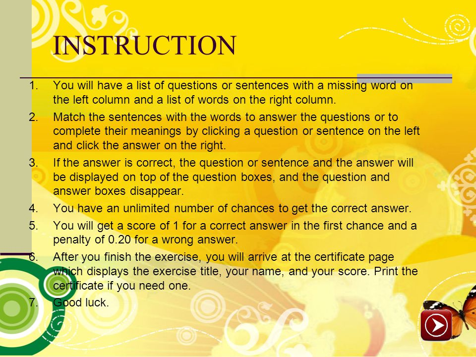 INSTRUCTION 1.You will have a list of questions or sentences with a missing word on the left column and a list of words on the right column.