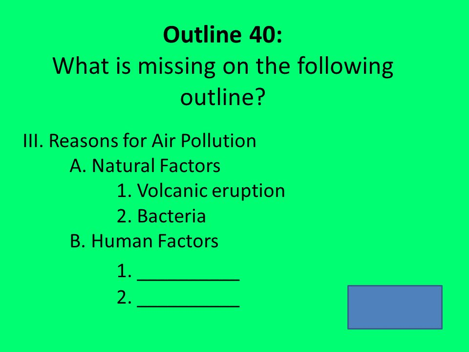 Outline 40: What is missing on the following outline.