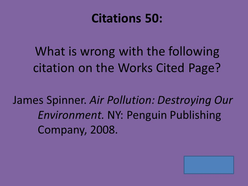 Citations 50: What is wrong with the following citation on the Works Cited Page.