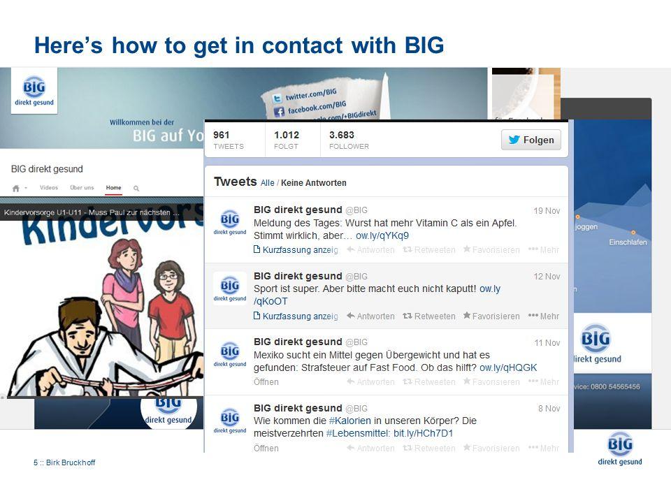 Here's how to get in contact with BIG 5 :: Birk Bruckhoff