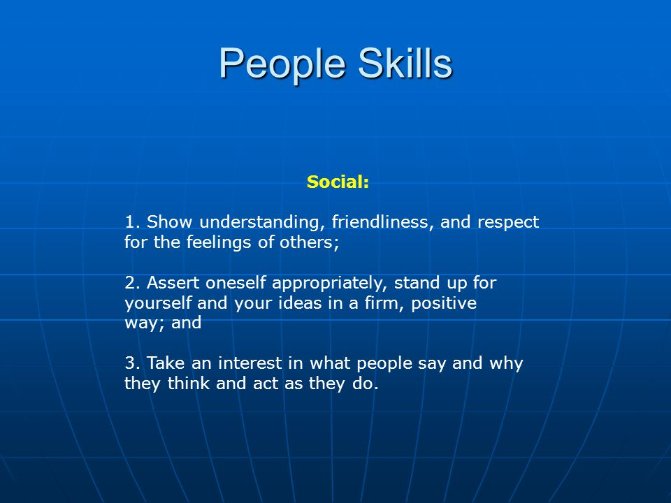 Social: 1. Show understanding, friendliness, and respect for the feelings of others; 2.
