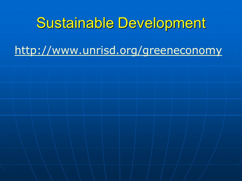 Sustainable Development http://www.unrisd.org/greeneconomy