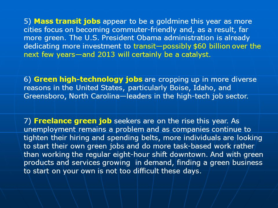 5) Mass transit jobs appear to be a goldmine this year as more cities focus on becoming commuter-friendly and, as a result, far more green.