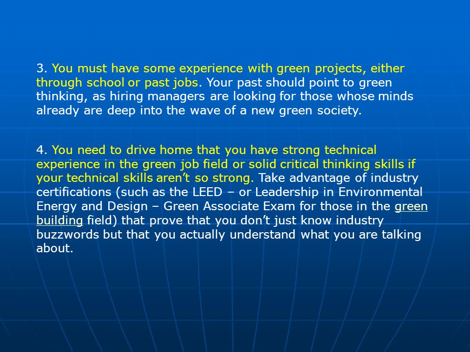 3. You must have some experience with green projects, either through school or past jobs.