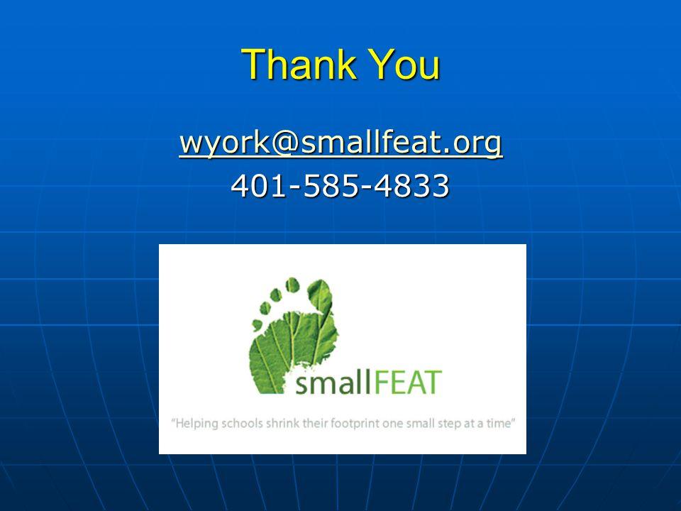 Thank You wyork@smallfeat.org 401-585-4833