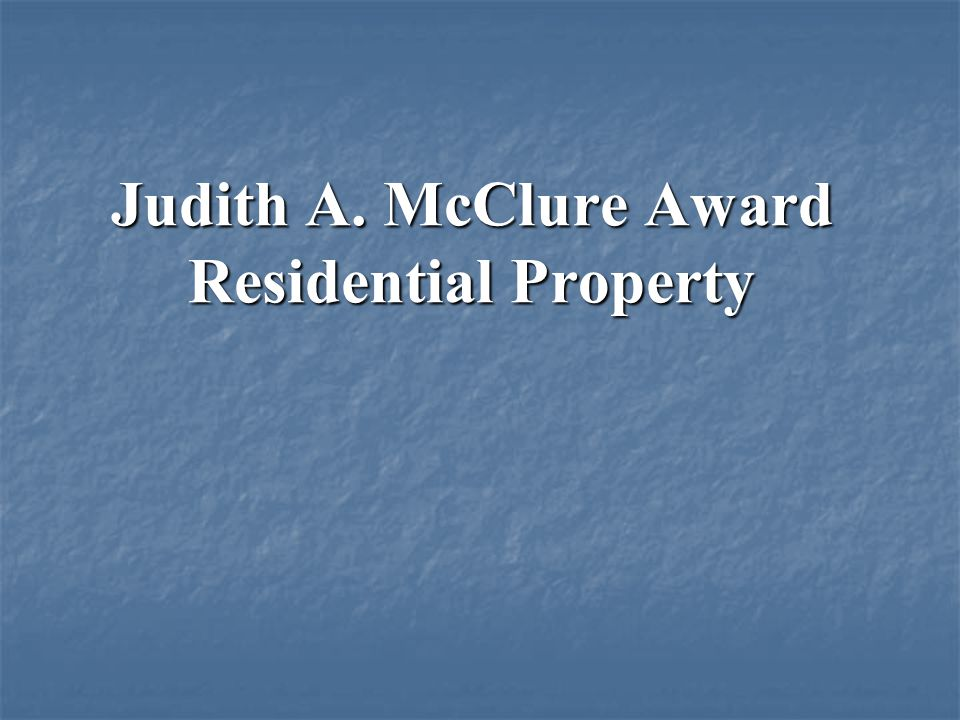 Judith A. McClure Award Residential Property