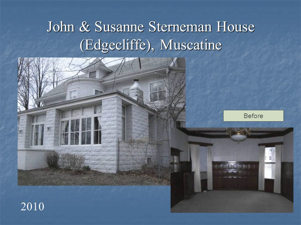 John & Susanne Sterneman House (Edgecliffe), Muscatine Before 2010