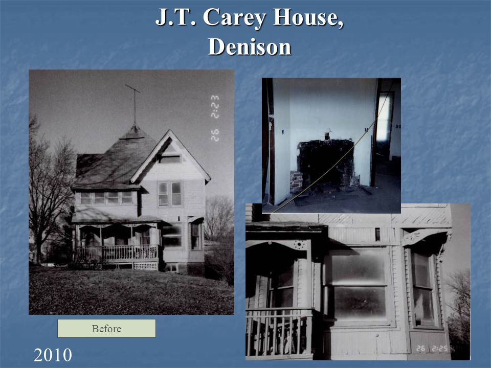 J.T. Carey House, Denison Before 2010