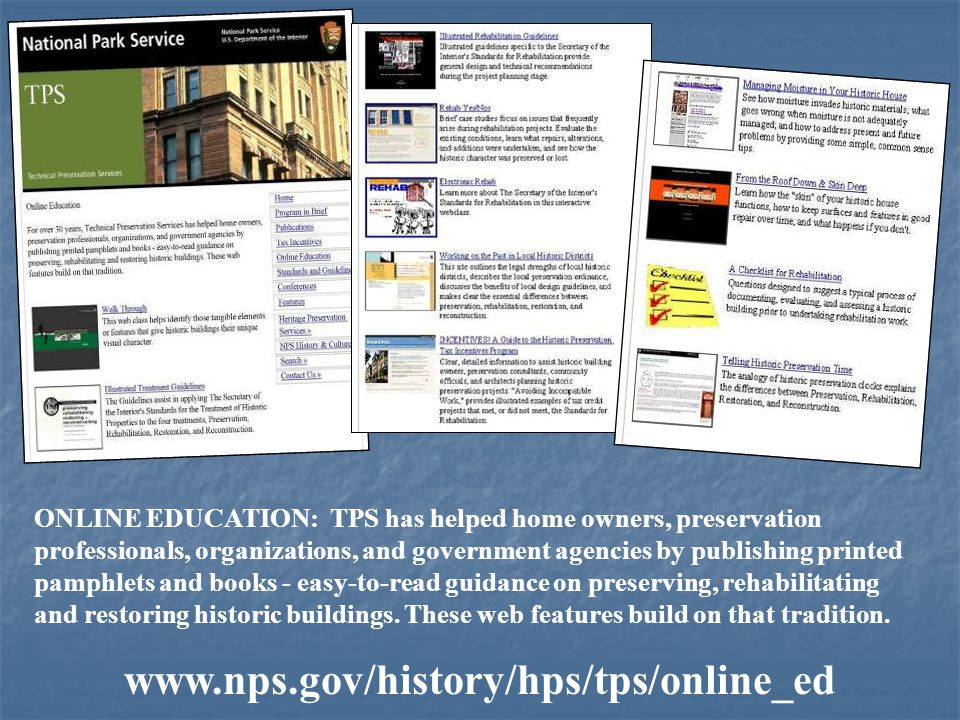 ONLINE EDUCATION: TPS has helped home owners, preservation professionals, organizations, and government agencies by publishing printed pamphlets and books - easy-to-read guidance on preserving, rehabilitating and restoring historic buildings.
