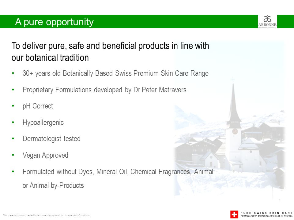 A pure opportunity This presentation was created by Arbonne International, Inc.