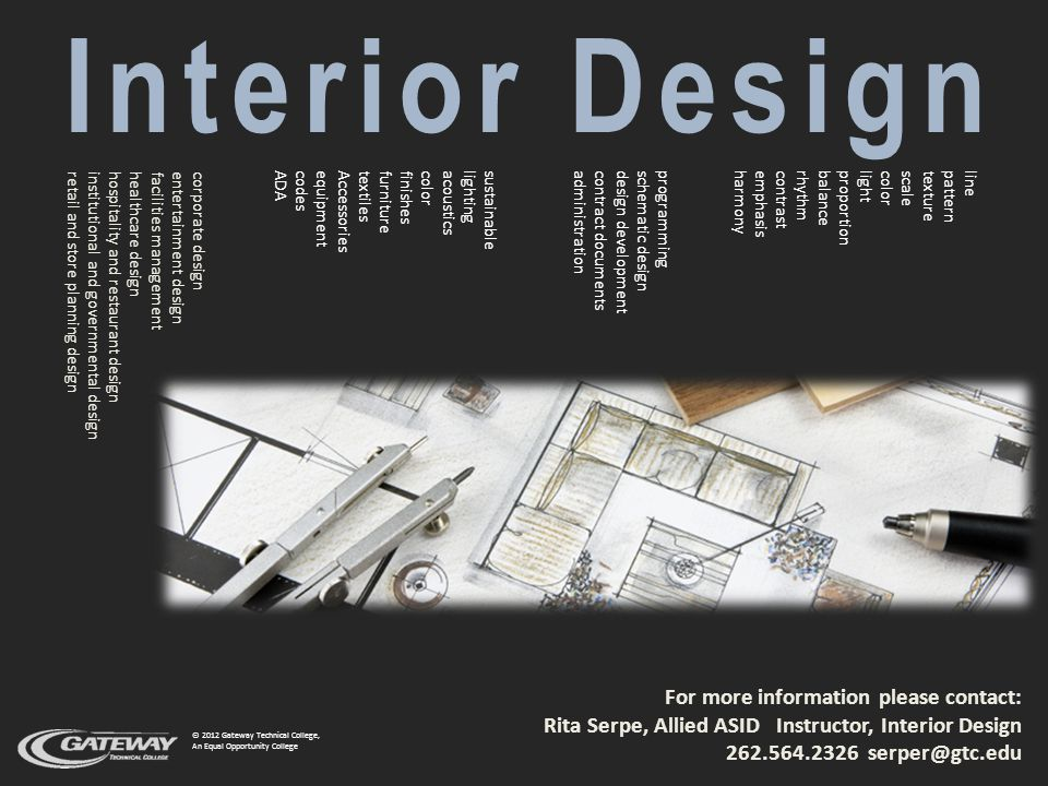 Interior Designer Combining knowledge with aesthetic vision, interior designers work with clients and other design professionals to develop design solutions that are safe, functional, attractive and meet the needs of the people using the space.