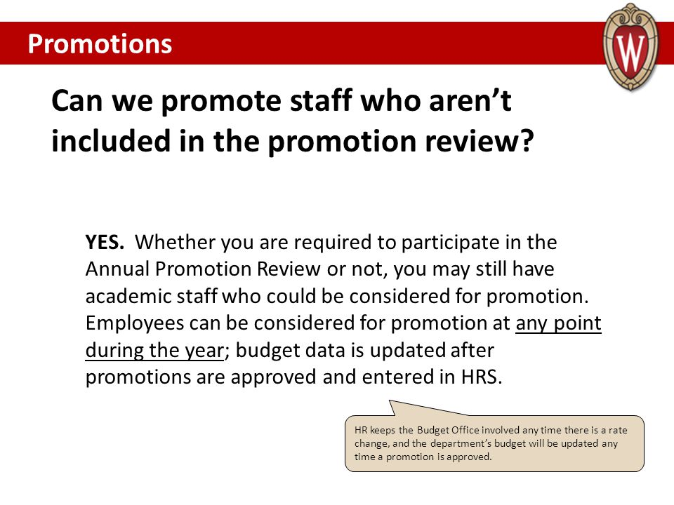 YES. Whether you are required to participate in the Annual Promotion Review or not, you may still have academic staff who could be considered for prom