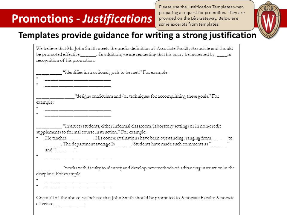 Templates provide guidance for writing a strong justification PROMOTIONS Promotions - Justifications We believe that Mr.