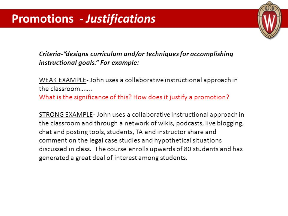 Criteria- designs curriculum and/or techniques for accomplishing instructional goals. For example: WEAK EXAMPLE- John uses a collaborative instructional approach in the classroom…….