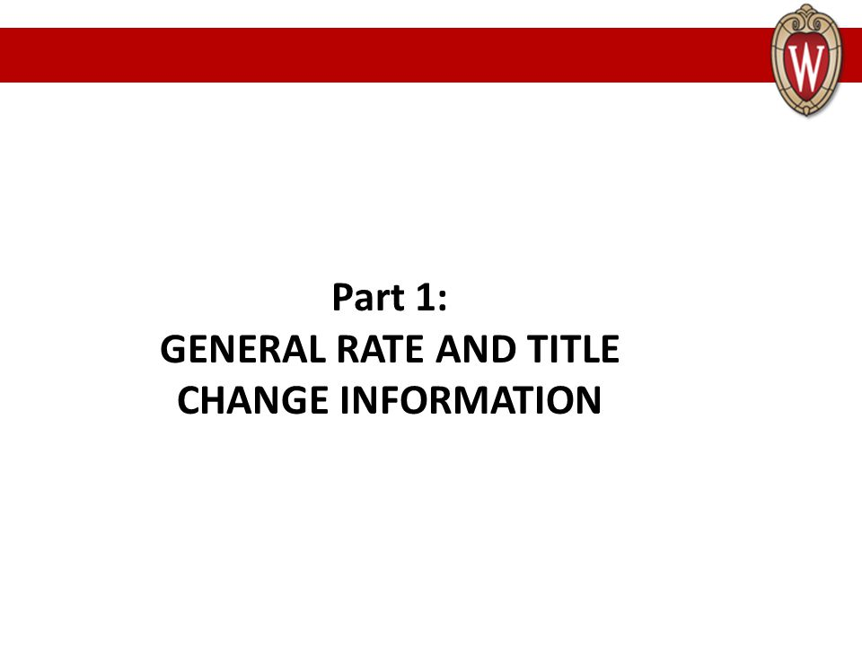 Part 1: GENERAL RATE AND TITLE CHANGE INFORMATION
