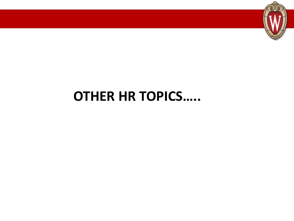 OTHER HR TOPICS…..