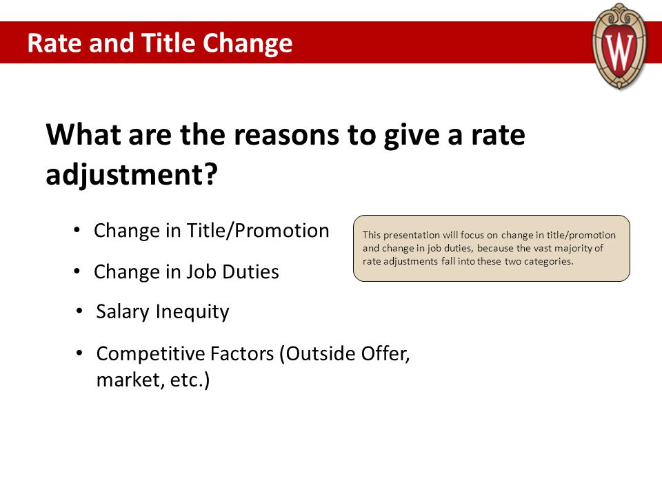 What are the reasons to give a rate adjustment.