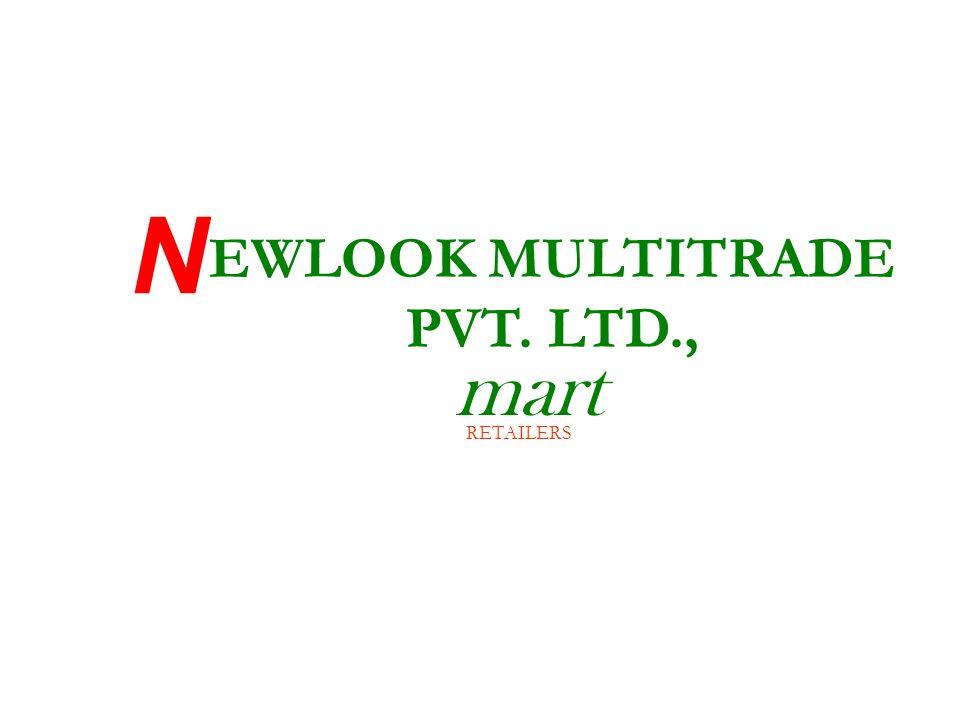 mart EWLOOK MULTITRADE PVT. LTD., N RETAILERS