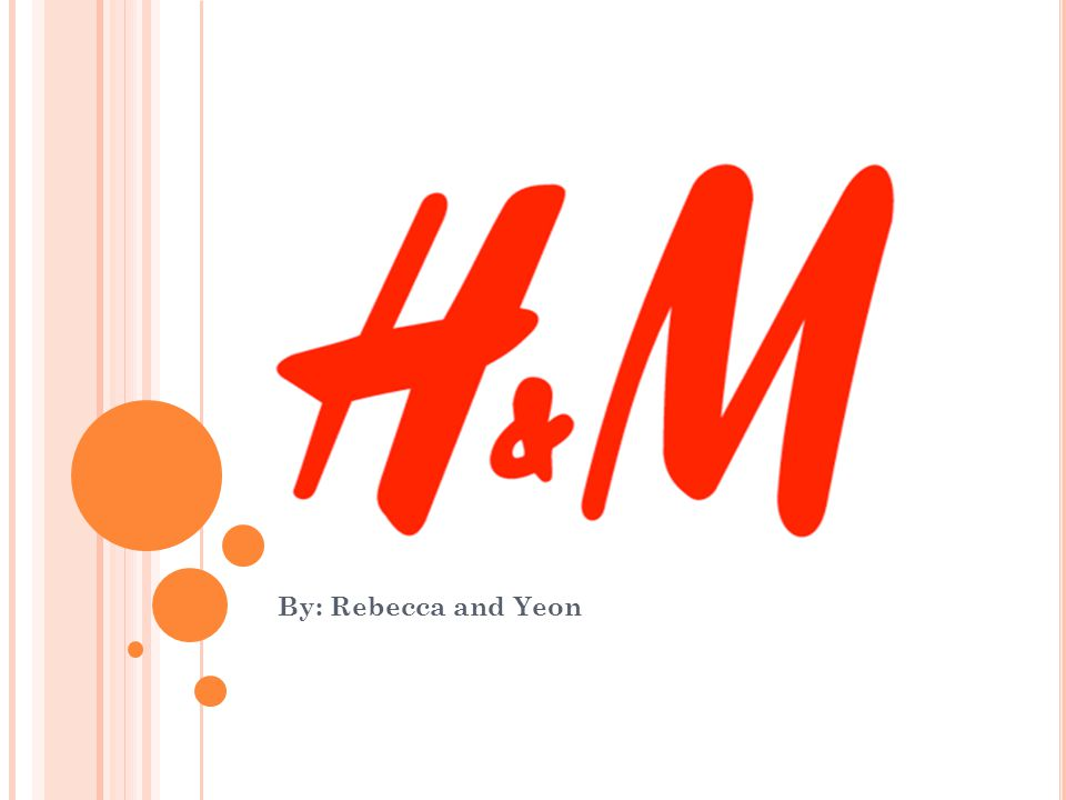 A BOUT H&M H&M stands for Hennes and Mauritz It is a Swedish retail-clothing company Has over 2,300 stores in 41 countries In 2011, employed around 87,000 people Established in 1947, by Erling Persson in Sweden.