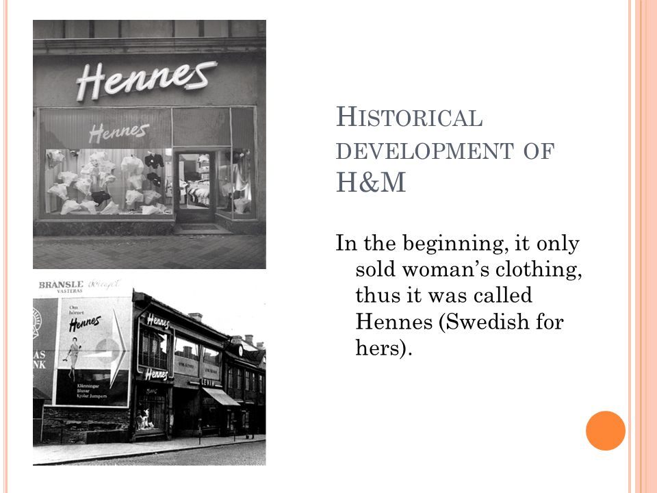 H ISTORICAL D EVELOPMENT OF H&M The first advert of Hennes