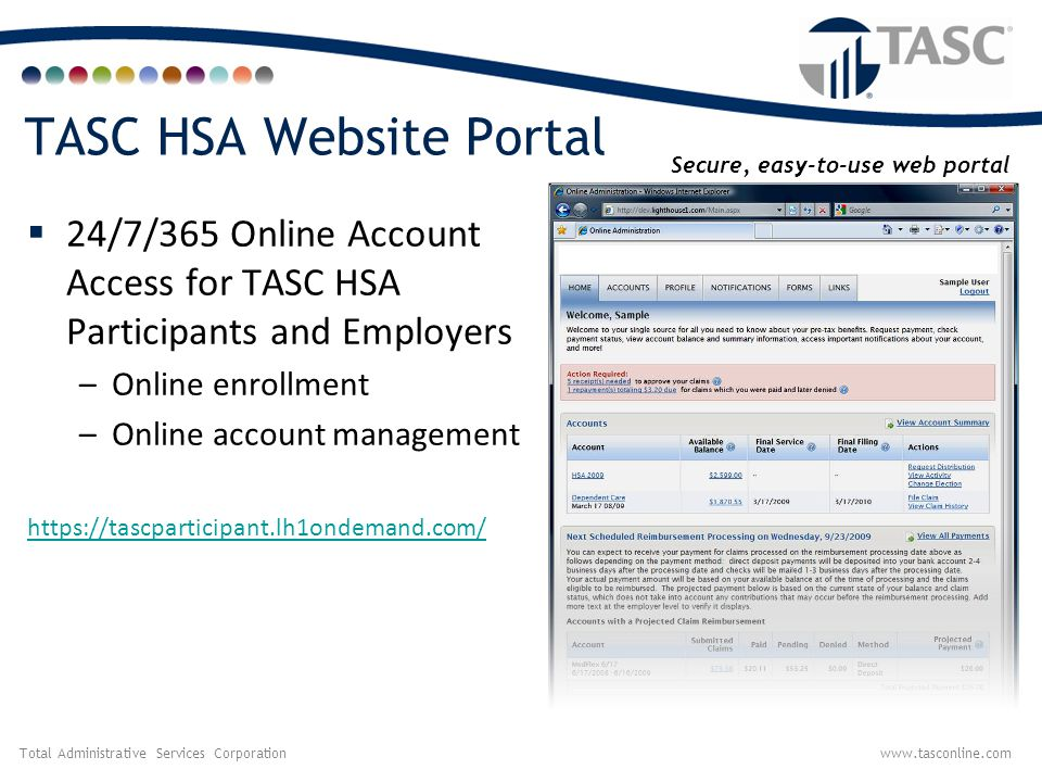 Total Administrative Services Corporationwww.tasconline.com TASC HSA Website Portal  24/7/365 Online Account Access for TASC HSA Participants and Emp