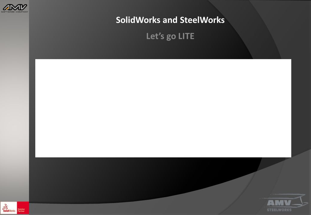 SolidWorks and SteelWorks Let's go LITE