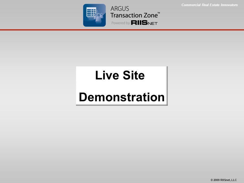 Commercial Real Estate Innovators © 2009 RIISnet, LLC Live Site Demonstration
