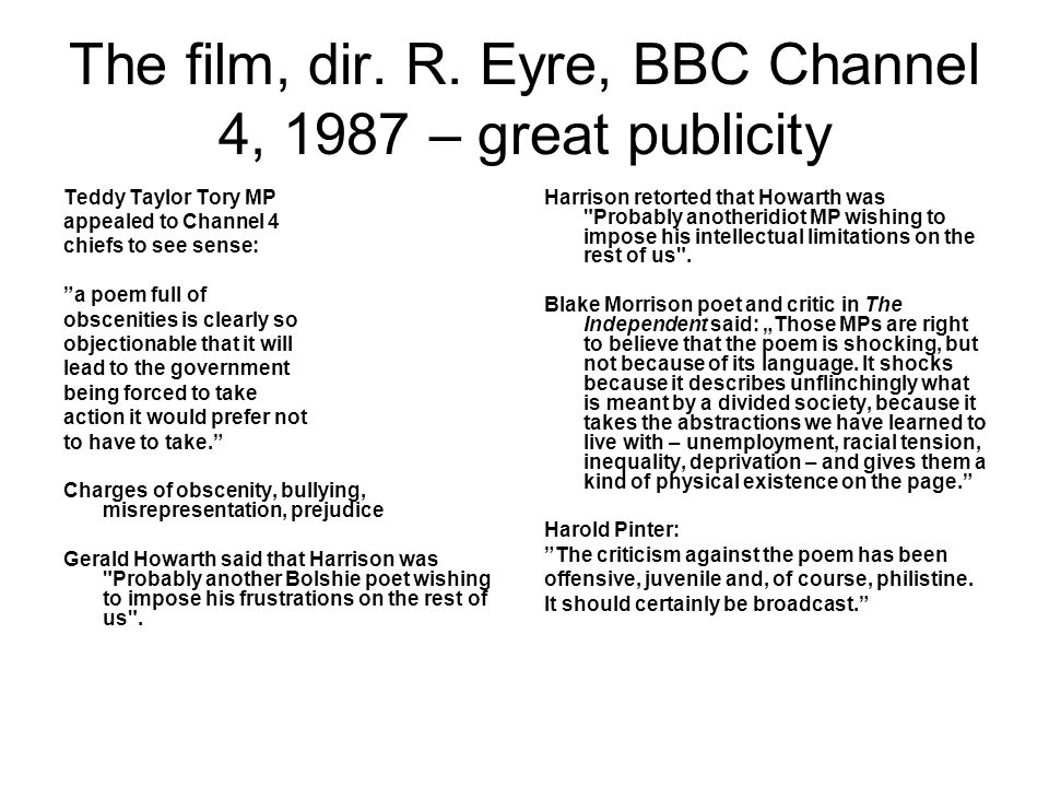 """The film, dir. R. Eyre, BBC Channel 4, 1987 – great publicity Teddy Taylor Tory MP appealed to Channel 4 chiefs to see sense: """"a poem full of obscenit"""