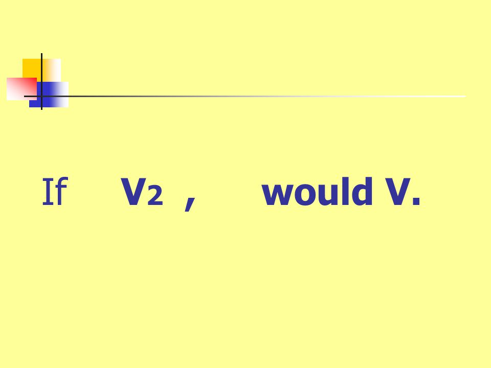 If V 2, would V.