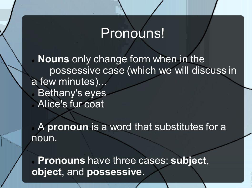 Pronouns.