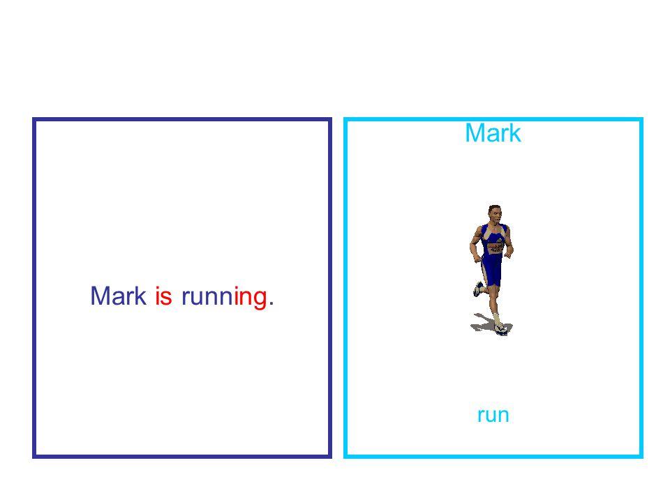 Mark is running. Mark run