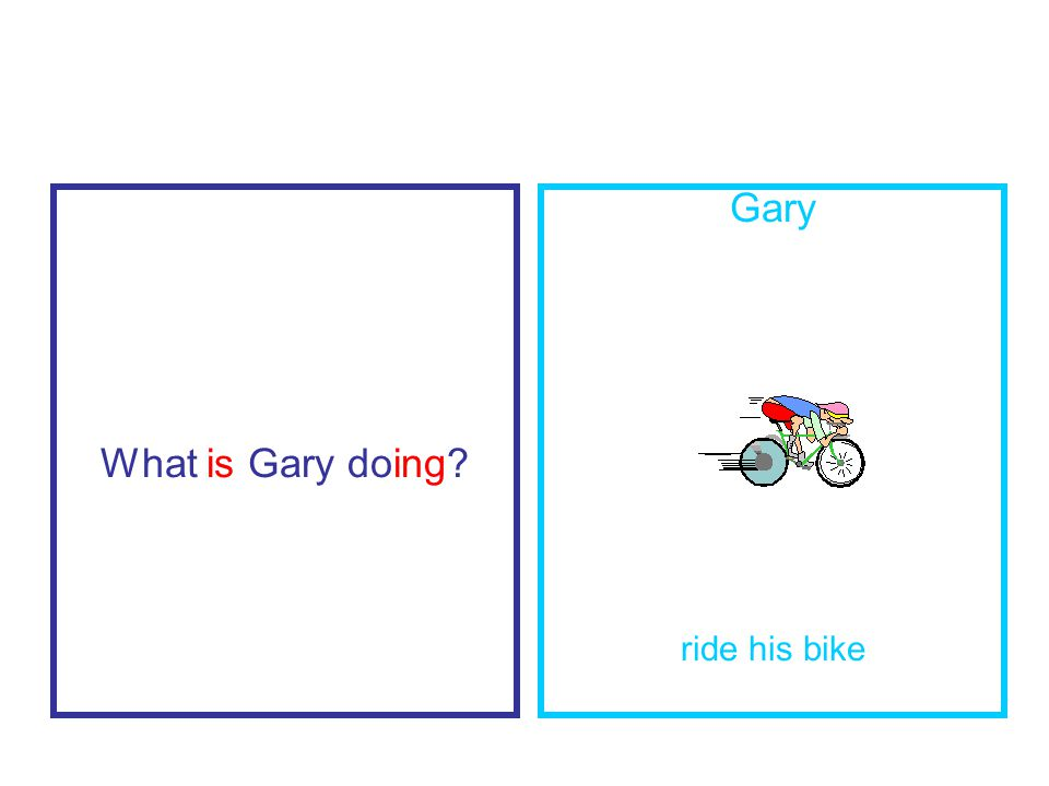What is Gary doing Gary ride his bike