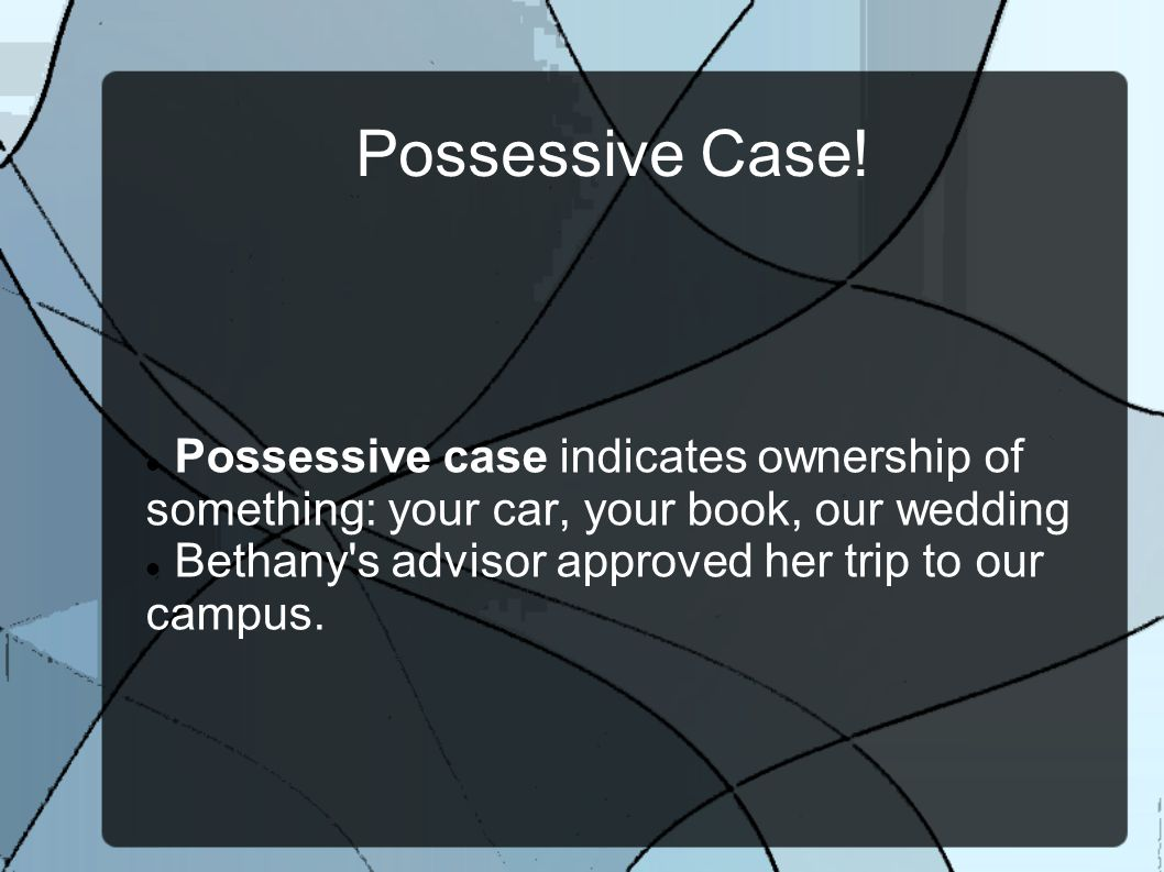 Possessive Case.