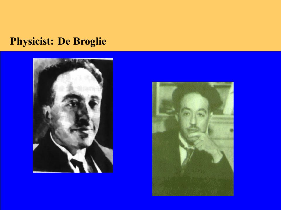 Physicist: De Broglie