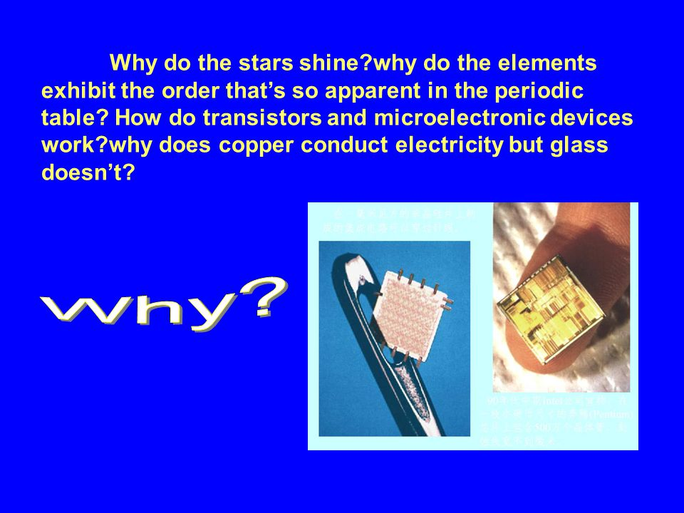 Why do the stars shine why do the elements exhibit the order that's so apparent in the periodic table.