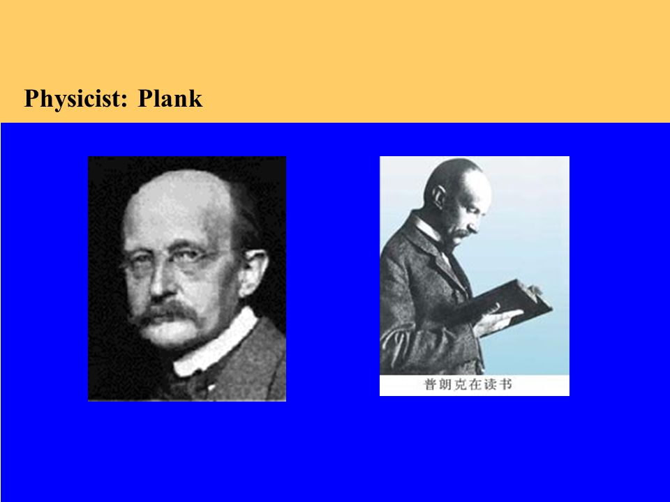 Physicist: Plank