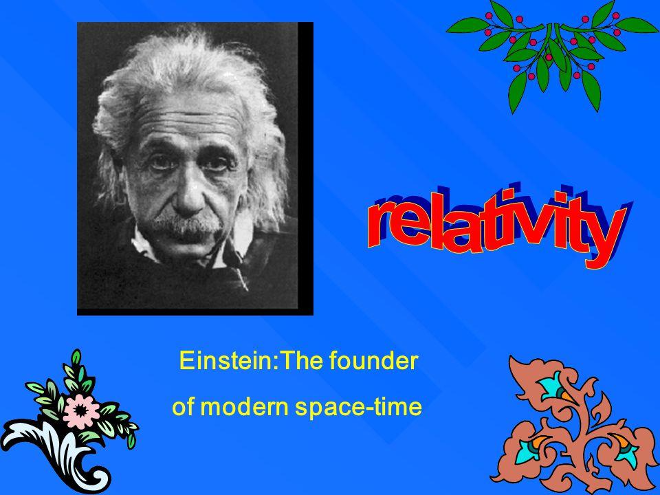 Einstein:The founder of modern space-time
