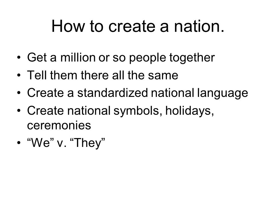 How to create a nation.