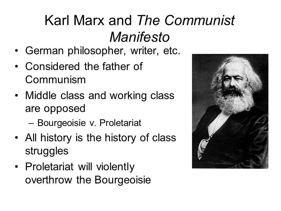 Karl Marx and The Communist Manifesto German philosopher, writer, etc.