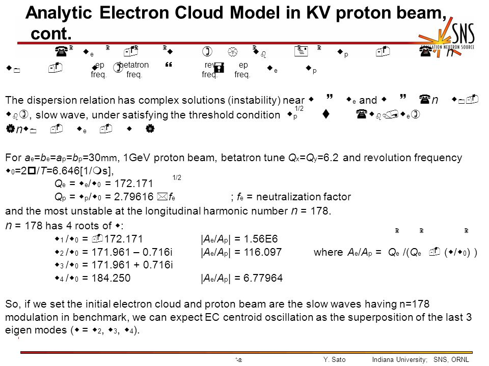 9Y. SatoIndiana University; SNS, ORNL Analytic Electron Cloud Model in KV proton beam, cont.