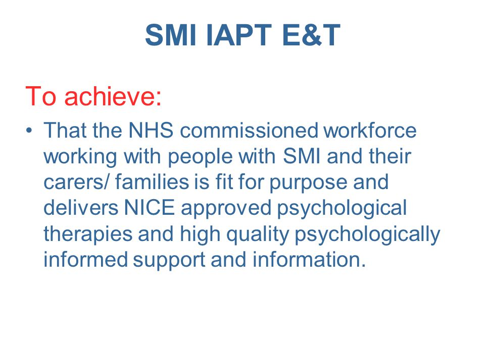 SMI IAPT E&T Disseminate to HEE and LETBs – Job well done!