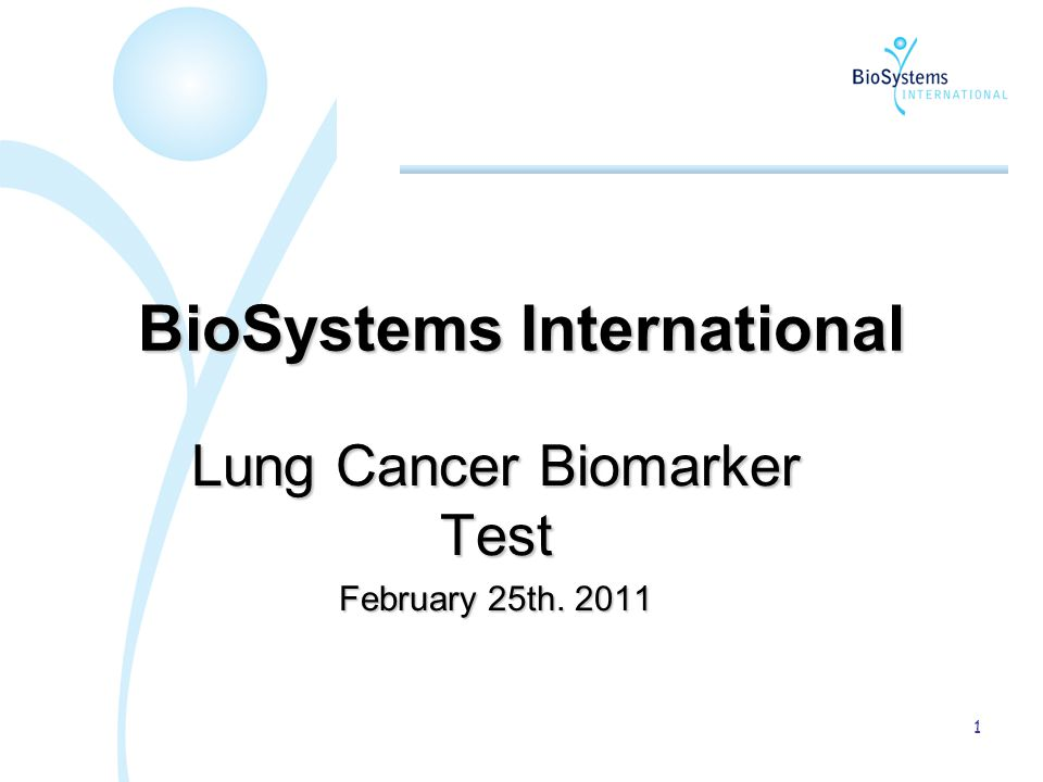 1 BioSystems International Lung Cancer Biomarker Test February 25th. 2011
