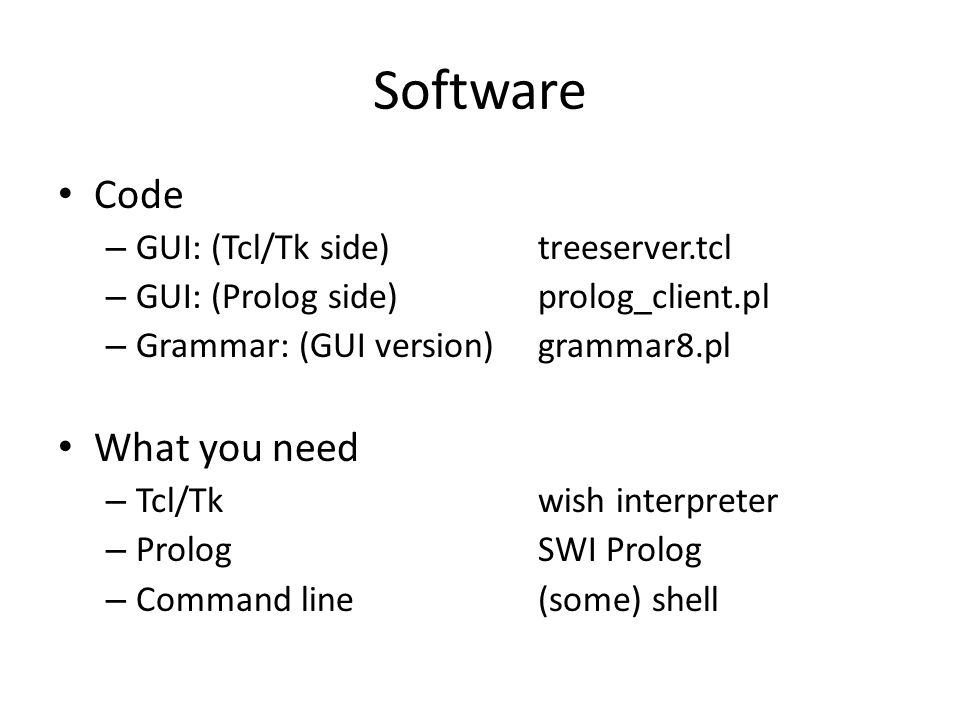 Basic Implementation (1) Definite clause grammar (DCG) (simplified) V([ V V N]) --> V(V), n(N).