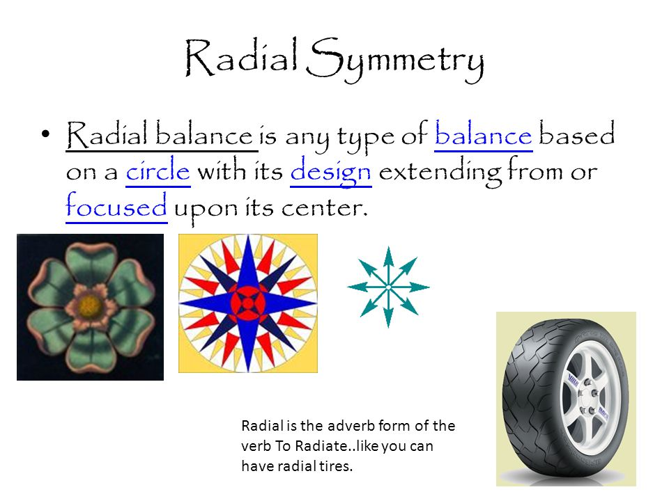 Radial Symmetry Radial balance is any type of balance based on a circle with its design extending from or focused upon its center.balancecircledesign