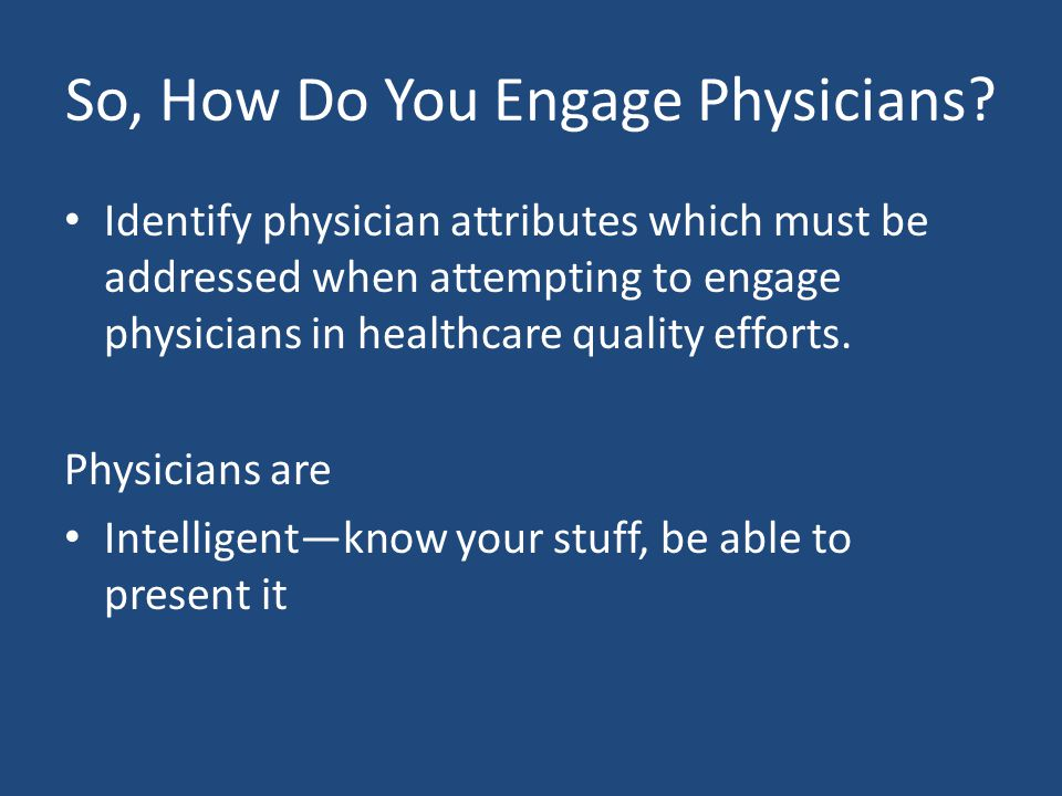So, How Do You Engage Physicians.